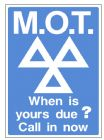 2f - MOT When Is Yours Due? Call In Now sign